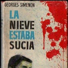 Libros de segunda mano: GEORGES SIMENON : LA NIEVE ESTABA SUCIA (CARALT, 1962) PRIMERA EDICIÓN. Lote 207151921