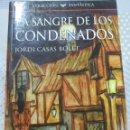 Libros de segunda mano: JORDI CASAS, LA SANGRE DE LOS CONDENADOS, VAMPIROS, FAPA EDICIONES. Lote 118467763