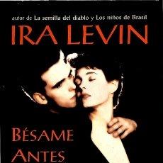 Libros de segunda mano: BÉSAME ANTES DE MORIR - IRA LEVIN - EMECÉ EDITORES. Lote 118467972