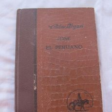 Libros de segunda mano: JOSÉ EL PERUANO EMILIO SALGARI PRIMERA EDICIÓN 1930 ARALUCE. Lote 118727127