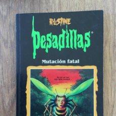 Libros de segunda mano: PESADILLAS -MUTACIÓN FATAL EDICIONES B. Lote 118808847