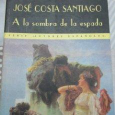 Libros de segunda mano: JOSE COSTA SANTIAGO, A LA SOMBRA DE LA ESPADA VALDEMAR, EL CLUB DIOGENES. SERIE AUTORES ESPAÑOLES. Lote 118927251