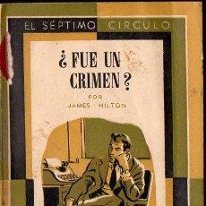 Libros de segunda mano: JAMES HILTON : ¿FUE UN CRIMEN? (SÉPTIMO CÍRCULO, 1956). Lote 119453211