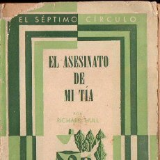 Libros de segunda mano: RICHARD HULL : EL ASESINATO DE MI TIA (SÉPTIMO CÍRCULO, 1953). Lote 119454267