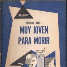 Libros de segunda mano: GREGORY TREE : MUY JOVEN PARA MORIR (HACHETTE EVASIÓN, 1955). Lote 119454551