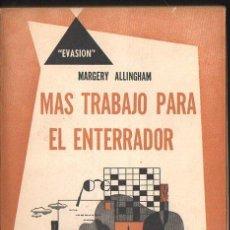 Libros de segunda mano: MARGERY ALLINGHAM : MÁS TRABAJO PARA EL ENTERRADOR (HACHETTE EVASIÓN, 1951). Lote 119455003