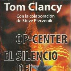 Libros de segunda mano: OP-CENTER: EL SILENCIO DEL KREMLIN, TOM CLANCY; STEVE PIECZENIK. Lote 119630943