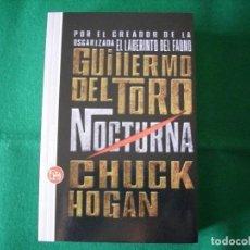 Libros de segunda mano: NOCTURNA - GUILLERMO DEL TORO - CHUCK HOGAN - - SANTILLANA EDICIONES - PRIMERA EDICIÓN - AÑO 2010. Lote 119865411
