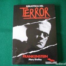 Libros de segunda mano: BIBLIOTECA DEL TERROR - FRANKENSTEIN - MARY SHELLEY - EDICIONES FORUM Nº 2 - AÑO 1983. Lote 119865975