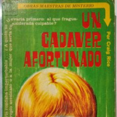 Libros de segunda mano: UN CADAVER AFORTUNADO. POR CRAIG RICE. OBRAS MAESTRAS DEL MISTERIO. Lote 120156736