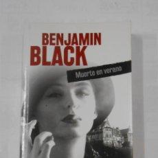 Libros de segunda mano: MUERTE EN VERANO. BENJAMIN BLACK. TDK343. Lote 120294567