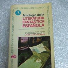 Libros de segunda mano: ANTOLOGÍA DE LA LITERATURA FANTÁSTICA ESPAÑOLA. Lote 120361543
