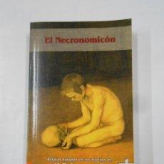 Libros de segunda mano: EL NECRONOMICON. RELATOS BASADOS EN LOS MUNDOS DE H.P. LOVECRAFT. TDK293. Lote 120406455