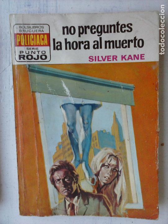 PUNTO ROJO Nº 638 - SILVER KANE - NO PREGUNTES LA HORA AL MUERTO (Libros de segunda mano (posteriores a 1936) - Literatura - Narrativa - Terror, Misterio y Policíaco)