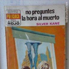 Libros de segunda mano: PUNTO ROJO Nº 638 - SILVER KANE - NO PREGUNTES LA HORA AL MUERTO. Lote 120691103