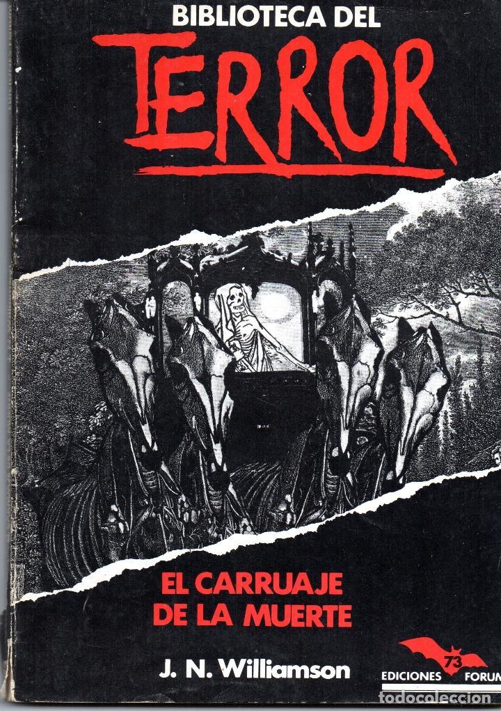 BIBLIOTECA DEL TERROR Nº 73 EL CARRUAJE DE LA MUERTE J.N. WILLIAMSON 123 PÁGINAS AÑO 1981 FN50 (Libros de segunda mano (posteriores a 1936) - Literatura - Narrativa - Terror, Misterio y Policíaco)