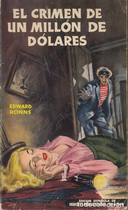 COLECCION MEDALLA DE ORO Nº 5 - EL CRIMEN DE UN MILLON DE DOLARES - EDWARD RONNS (Libros de segunda mano (posteriores a 1936) - Literatura - Narrativa - Terror, Misterio y Policíaco)