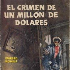 Libros de segunda mano: COLECCION MEDALLA DE ORO Nº 5 - EL CRIMEN DE UN MILLON DE DOLARES - EDWARD RONNS. Lote 121910279