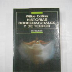 Libros de segunda mano: HISTORIAS SOBRENATURALES Y DE TERROR. - WILKIE COLLINS. ULTRAMAR EDICIONES. TDK346. Lote 121982143