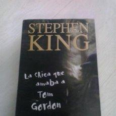 Libros de segunda mano: STEPHEN KING - LA CHICA QUE AMABA A TOM GORDON . TAPA DURA. Lote 122825211