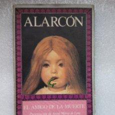 Libros de segunda mano: ALARCON EL AMIGO DE LA MUERTE EL ARCA PERDIDA 1981. Lote 123477011
