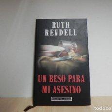 Libros de segunda mano: RUTH RENDELL. UN BESO PARA MI ASESINO. CIRCULO DE LECTORES. Lote 124677243