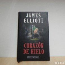 Libros de segunda mano: CORAZÓN DE HIELO. JAMES ELLIOTT. CIRCULO DE LECTORES. Lote 124677387