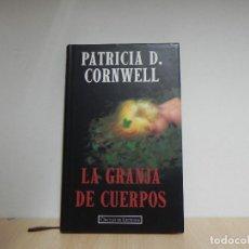 Libros de segunda mano: LA GRANJA DE CUERPOS. PATRICIA D. CORNWELL. CÍRCULO DE LECTORES. Lote 124677559