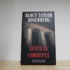 Libros de segunda mano: JUSTICIA CORRUPTA -- NANCY TAYLOR ROSENBERG -- CIRCULO DE LECTORES . Lote 124677727