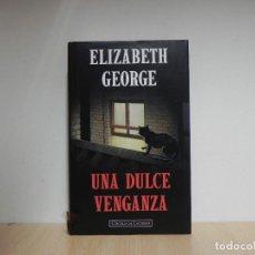Libros de segunda mano: UNA DULCE VENGANZA - ELIZABETH GEORGE / CIRCULO DE LECTORES. Lote 124677987