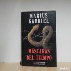 Libros de segunda mano: MÁSCARAS DEL TIEMPO - MARIUS GABRIEL / CIRCULO DE LECTORES. Lote 124678079