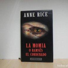 Libros de segunda mano: LA MOMIA O RAMSÉS EL CONDENADO, ANNE RICE, COLECCIÓN LOS ASESINOS A ESCENA, CÍRCULO D LECTORES. Lote 124678163