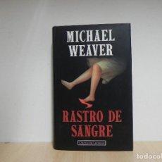 Libros de segunda mano: MICHAEL WEAVER. RASTRO DE SANGRE. CIRCULO DE LECTORES. Lote 124678251