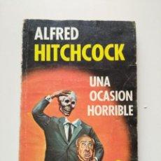 Libros de segunda mano: UNA OCASIÓN HORRIBLE POR ALFRED HITCHCOCK. EDITORIAL DIANA .MÉJICO.. Lote 124685471