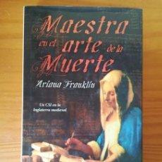 Libros de segunda mano: MAESTRA EN EL ARTE DE LA MUERTE, ARIANA FRANKLIN. UN CSI EN LA INGLATERRA MEDIEVAL.. Lote 125117919