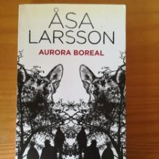 Libros de segunda mano: AURORA BOREAL, ASA LARSSON. SEIX BARRAL 2009. Lote 125117979
