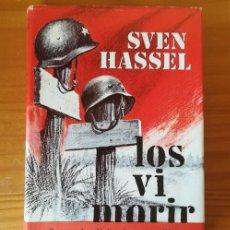 Libros de segunda mano: LOS VI MORIR, SVEN HASSEL. PLAZA & JANES 1974 TAPA DURA CON SOBRECUBIERTAS . Lote 125118383
