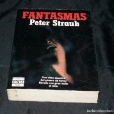 Libros de segunda mano: PETER STRAUB - FANTASMAS. Lote 125184695