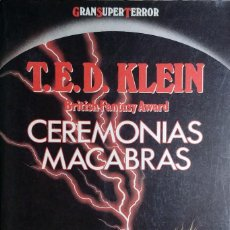 Libros de segunda mano: CEREMONIAS MACABRAS / T.E.D. KLEIN. BARCELONA : MARTÍNEZ ROCA, 1987. . Lote 125448847