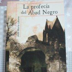 Libros de segunda mano: JOSE MARIA LATORRE, LA PROFECIA DEL ABAD NEGRO, ALFAGUARA. Lote 125825627