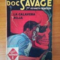 Libros de segunda mano: HOMBRES AUDACES 22 DOC SAVAGE LA CALAVERA ROJA, KENNETH ROBESON. EDITORIAL MOLINO . Lote 125826579