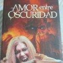 Libros de segunda mano: DAVID ANTON GAGO, AMOR ENTRE OSCURIDAD, VAMPIROS. Lote 125833031
