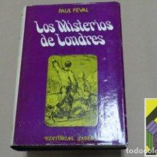 Libros de segunda mano: FEVAL, PAUL: LOS MISTERIOS DE LONDRES (TRAD:JOHANNA GIVANEL. PRÓLOGO:ANTONIO VALENCIA). Lote 125895263