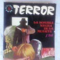 Libros de segunda mano: TERROR EASA Nº 40 LA SOMBRA NEGRA DE LA MUERTE - MUY BUEN ESTADO. Lote 126205847