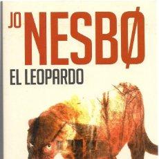 Libros de segunda mano: JO NESBØ : EL LEOPARDO. (TRADUCCIÓN DE ANA BERNTSEN Y CARMEN MONTES. RANDOM HOUSE, 2014). Lote 127539527