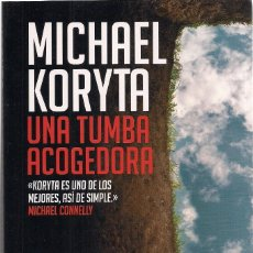 Libros de segunda mano: MICHAEL KORYTA : UNA TUMBA ACOGEDORA. (TRADUCCIÓN DE SERGIO LLEDÓ. RANDOM HOUSE, 2012). Lote 127231567