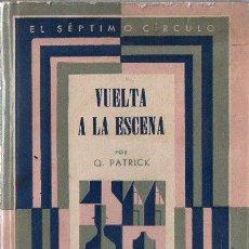 Libros de segunda mano: Q. PATRICK : VUELTA A LA ESCENA (SÉPTIMO CÍRCULO, 1962). Lote 127538666