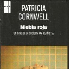 Libros de segunda mano: PATRICIA CORNWELL. NIEBLA ROJA. RBA. Lote 128100947