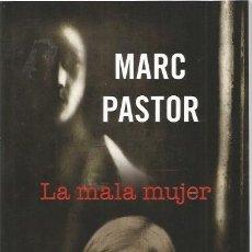Libros de segunda mano: LA MALA MUJER - MARC PASTOR - RBA - NUEVO. Lote 128134415