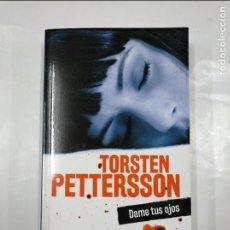 Libros de segunda mano: DAME TUS OJOS. - PETTERSSON, TORSTEN. TDK349. Lote 128460123